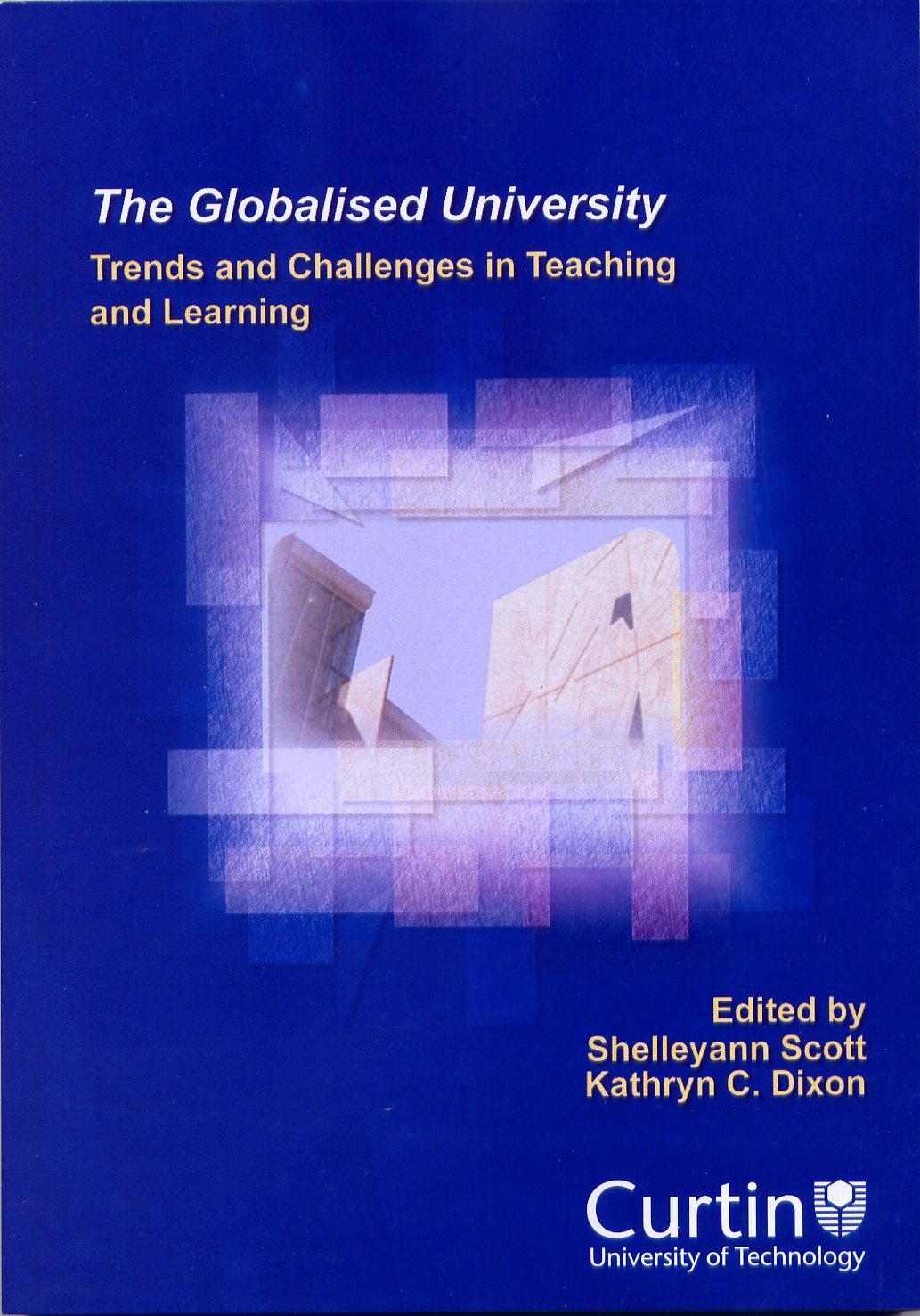 The Globalised University edited by Shelleyann Scott and Kathryn C Dixon