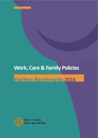 Work, Care & Family Policies - Election Benchmarks 2016